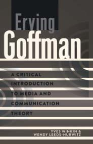 Erving Goffman by Winkin and Leeds-Hurwitz